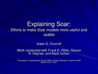 Explaining Soar: Efforts to make Soar models more useful and usable