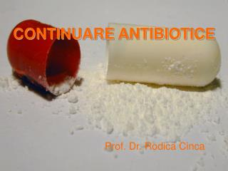 CONTINUARE ANTIBIOTICE