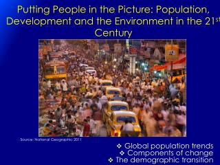 Putting People in the Picture: Population, Development and the Environment in the 21 st  Century