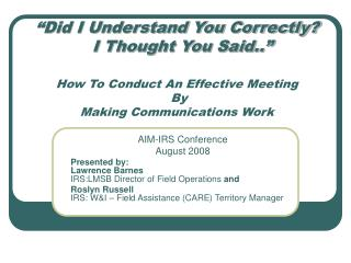 Did I Understand You Correctly   I Thought You Said..    How To Conduct An Effective Meeting  By  Making Communications