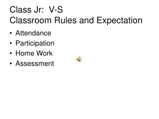 Class Jr:  V-S Classroom Rules and Expectation