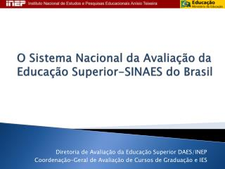 O Sistema Nacional da Avaliação da Educação Superior-SINAES do Brasil