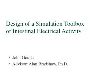 Design of a Simulation Toolbox of Intestinal Electrical Activity