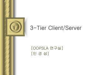 3- Tier Client/Server