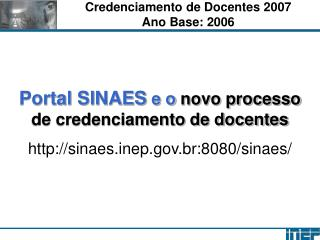 Credenciamento de Docentes 2007 Ano Base: 2006