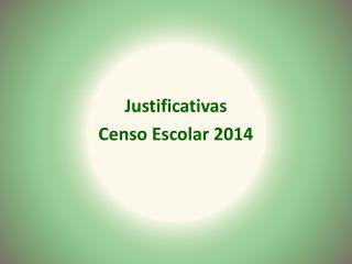 Justificativas Censo Escolar 2014