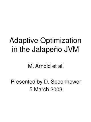 Adaptive Optimization in the Jalape ñ o JVM