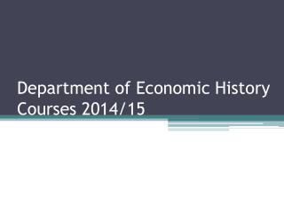 Department of Economic History Courses 2014/15