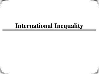 International Inequality