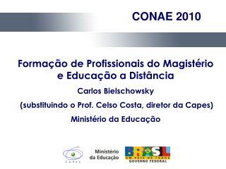 Formação de Profissionais do Magistério e Educação a Distância Carlos Bielschowsky