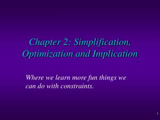 Chapter 2: Simplification, Optimization and Implication