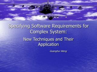 Specifying Software Requirements for Complex System: