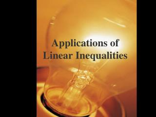 Applications of  Linear Inequalities