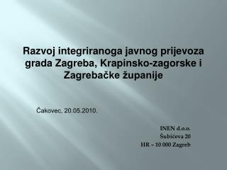 Čakovec, 20.05.2010. INEN d.o.o. Šubićeva 20 HR – 10 000 Zagreb