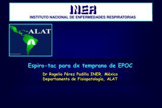 E spiro-tac para dx temprano de EPOC Dr Rogelio P�rez Padilla INER, M�xico