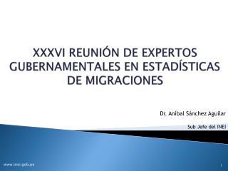 XXXVI REUNIÓN DE EXPERTOS GUBERNAMENTALES EN ESTADÍSTICAS DE MIGRACIONES