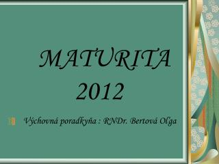 MATURITA            201 2