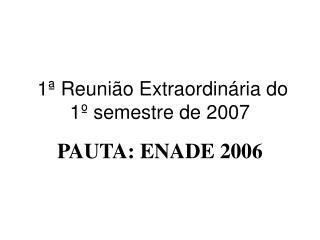 1ª Reunião Extraordinária do 1º semestre de 2007