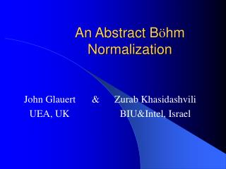 An Abstract B � hm Normalization