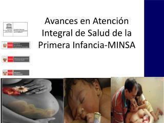 Avances en Atención Integral de Salud de la Primera Infancia-MINSA