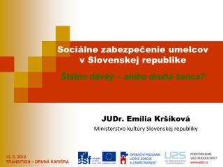 Soci�lne zabezpe?enie umelcov  v Slovenskej republike �t�tne d�vky � alebo druh� �anca?