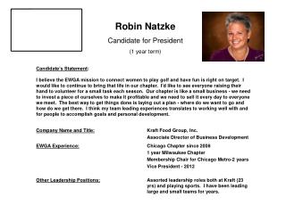 Robin Natzke Candidate for President (1 year term)