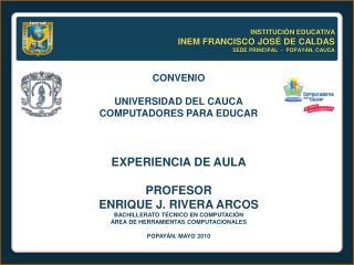 INSTITUCI�N EDUCATIVA  INEM FRANCISCO JOS� DE CALDAS SEDE PRINCIPAL  -  POPAY�N, CAUCA
