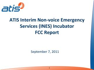 ATIS Interim Non-voice Emergency Services (INES) Incubator FCC Report