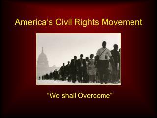America's Civil Rights Movement