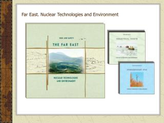 Far East. Nuclear Technologies and Environment