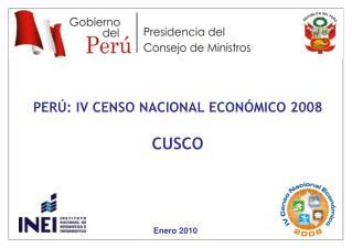PERÚ: IV CENSO NACIONAL ECONÓMICO 2008 CUSCO
