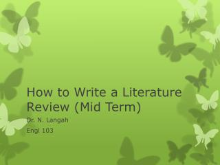 How to Write a Literature Review (Mid Term)