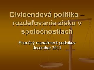 Dividendová politika – rozdeľovanie zisku v spoločnostiach