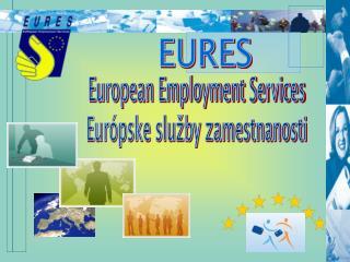 European Employment Services Európske služby zamestnanosti