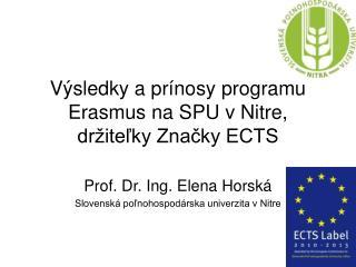 Výsledky a prínosy programu Erasmus na SPU v Nitre, držiteľky Značky ECTS