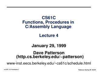 CS61C Functions, Procedures in  C/Assembly Language  Lecture 4