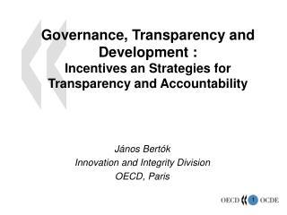 János Bertók Innovation and Integrity Division OECD, Paris