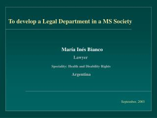 To develop a Legal Department in a MS Society