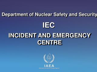 INCIDENT AND EMERGENCY  CENTRE