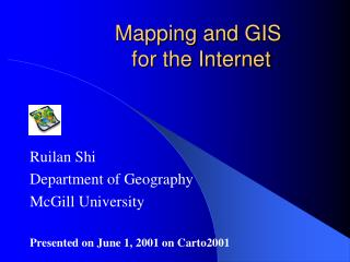 Mapping and GIS   for the Internet