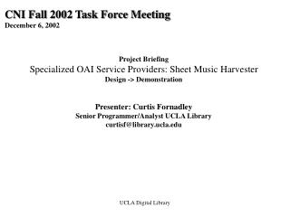 CNI Fall 2002 Task Force Meeting  December 6, 2002 Project Briefing