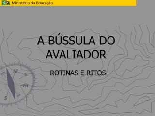 A B�SSULA DO AVALIADOR