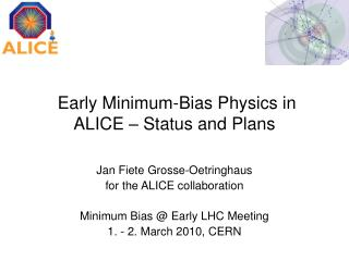 Early Minimum-Bias Physics in ALICE – Status and Plans
