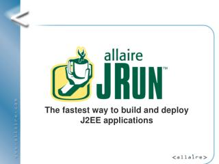 The fastest way to build and deploy J2EE applications