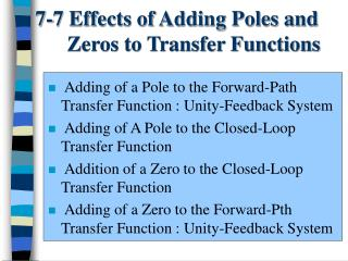 7-7  Effects of Adding Poles and        Zeros to Transfer Functions