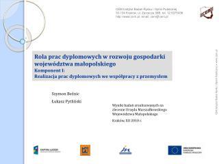 Rola prac dyplomowych w rozwoju gospodarki wojew dztwa malopolskiego Komponent I:  Realizacja prac dyplomowych we wsp lp