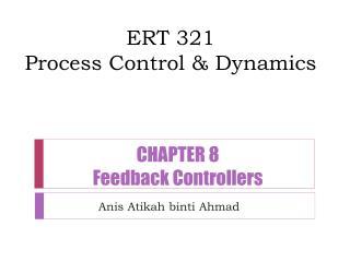ERT  321 Process  Control & Dynamics
