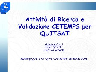 Attività di Ricerca e Validazione CETEMPS per QUITSAT