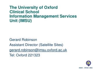 The University of Oxford Clinical School Information Management Services Unit (IMSU)