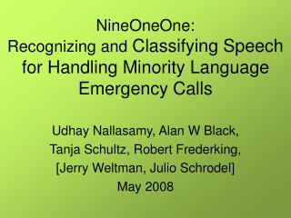 NineOneOne: Recognizing and  Classifying Speech for Handling Minority Language Emergency Calls